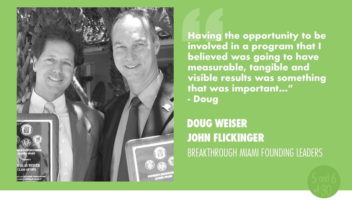 Doug Weiser and John Flickinger, Breakthrough Miami Founding Leaders